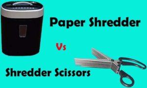 Paper Shredder Vs Shredder Scissors